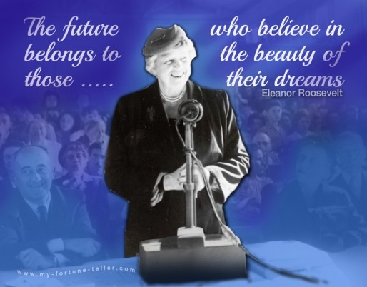 """The future belongs to those.. who believe in the beauty of their dreams."""