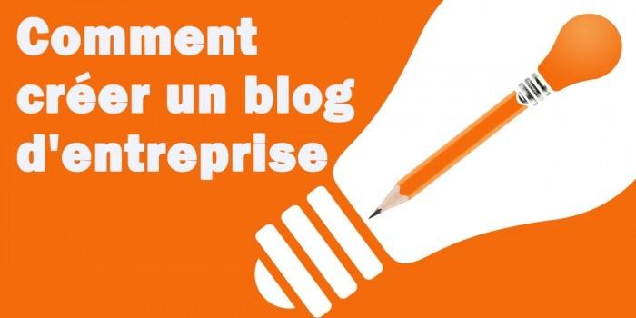 Comment créer un blog d'entreprise